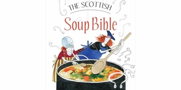 Scottish Soup Bible by Sue Lawrence
